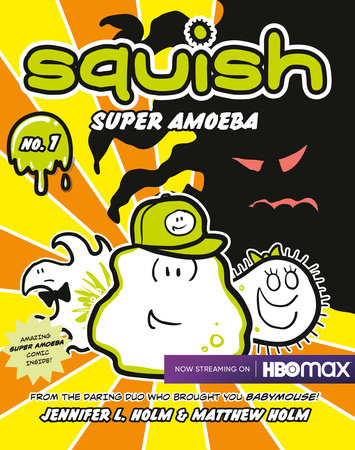 Squish #1: Super Amoeba by Matthew Holm and Jennifer L. Holm