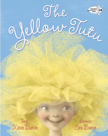 The Yellow Tutu by Kirsten Bramsen