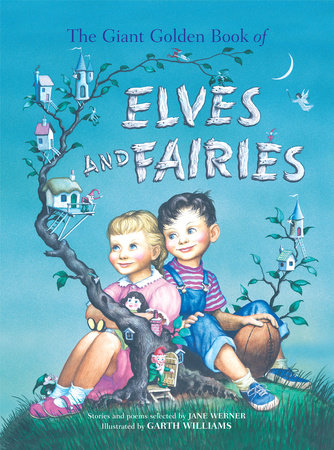 The Giant Golden Book of Elves and Fairies by Jane Werner