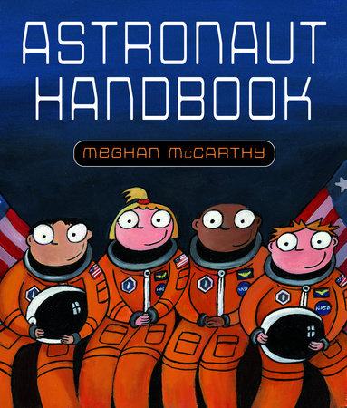 Astronaut Handbook by Meghan McCarthy