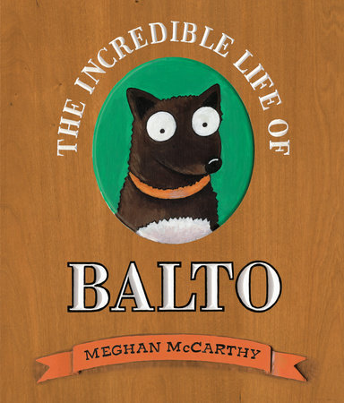 The Incredible Life of Balto by