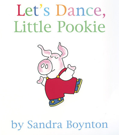 Let's Dance, Little Pookie by Sandra Boynton