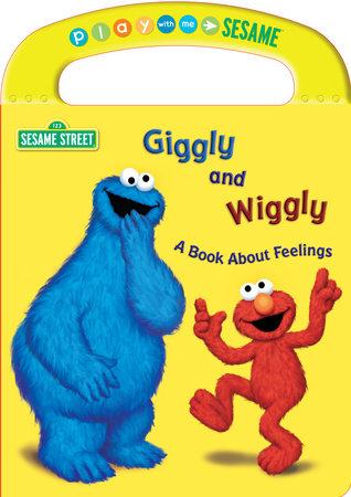 Giggly and Wiggly  A Book About Feelings (Sesame Street) by