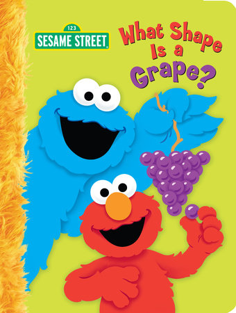 What Shape is a Grape? (Sesame Street) by Christy Webster