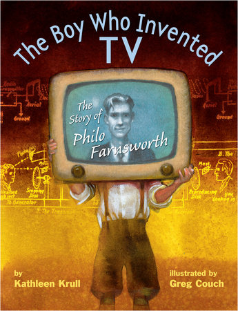 The Boy Who Invented TV by Kathleen Krull