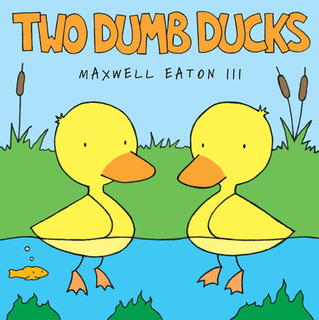 Two Dumb Ducks by
