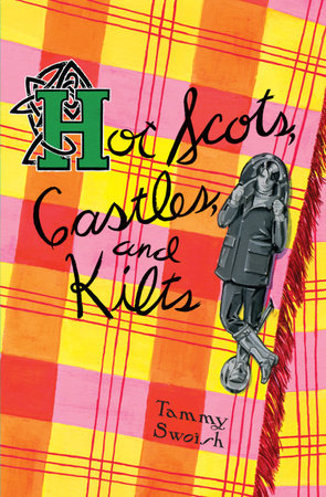 Hot Scots, Castles, and Kilts by Tammy Swoish