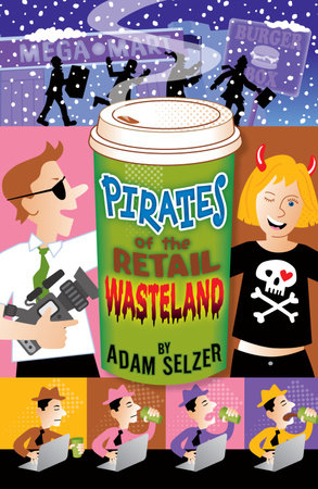 Pirates of the Retail Wasteland by Adam Selzer