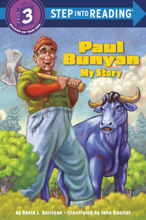 Paul Bunyan: My Story by