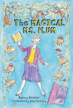 The Magical Ms. Plum by Bonny Becker