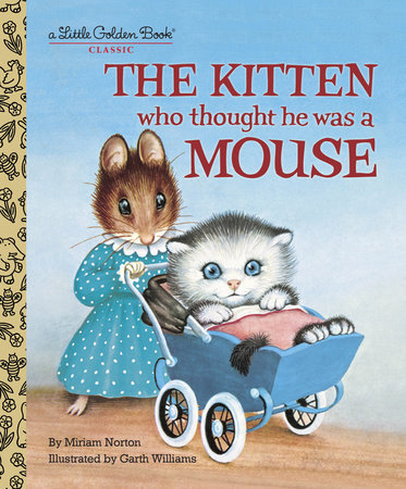 The Kitten Who Thought He Was a Mouse by