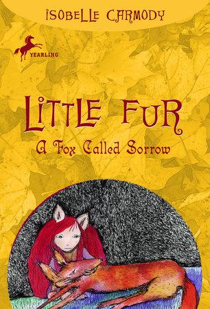 Little Fur #2: A Fox Called Sorrow by Isobelle Carmody