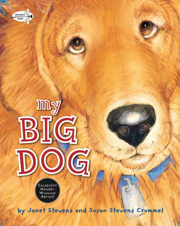 My Big Dog by Susan Stevens Crummel and Janet Stevens