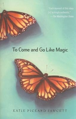 To Come and Go Like Magic by