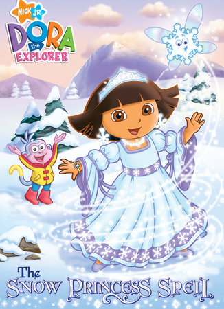 The Snow Princess Spell (Dora the Explorer) by Golden Books