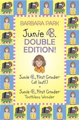 Junie B. Double Edition: Junie B., First Grader (at last!) and Junie B., First Grader Toothless Wonder (Junie B. Jones) by