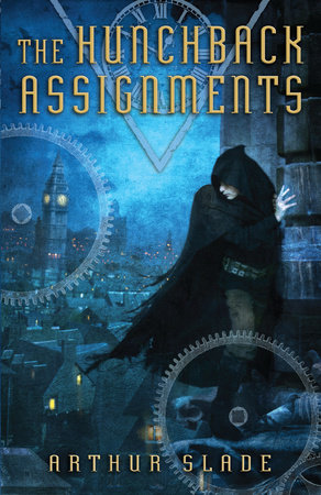 The Hunchback Assignments by Arthur Slade