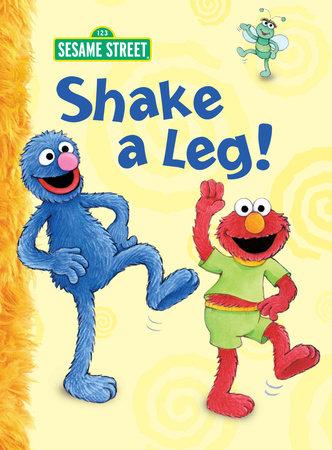 Shake a Leg! (Sesame Street) by