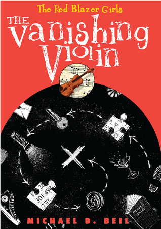The Red Blazer Girls: The Vanishing Violin by Michael D. Beil