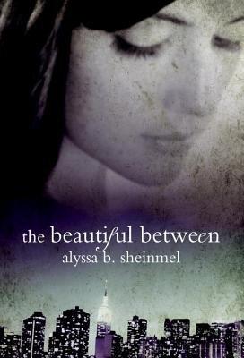 The Beautiful Between by Alyssa Sheinmel