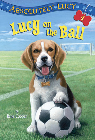 Absolutely Lucy #4: Lucy on the Ball by Ilene Cooper