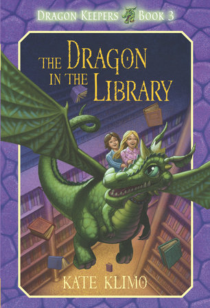 Dragon Keepers #3: The Dragon in the Library by Kate Klimo