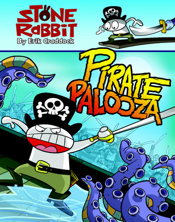 Stone Rabbit #2: Pirate Palooza by Erik Craddock
