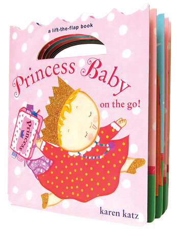 Princess Baby on the Go by Karen Katz