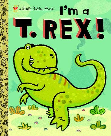 I'm a T. Rex! by