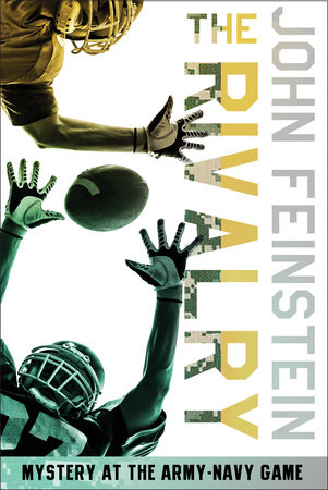 The Rivalry: Mystery at the Army-Navy Game (The Sports Beat, 5) by John Feinstein