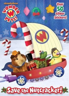 Save the Nutcracker! (Wonder Pets!) by