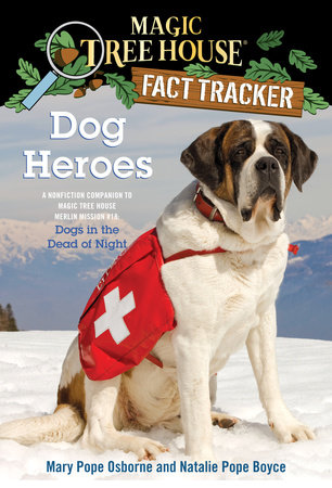Magic Tree House Fact Tracker #24: Dog Heroes by Mary Pope Osborne and Natalie Pope Boyce