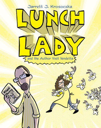 Lunch Lady and the Author Visit Vendetta by
