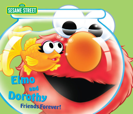 Elmo and Dorothy: Friends Forever! (Sesame Street) by Ruth Anne Tieman