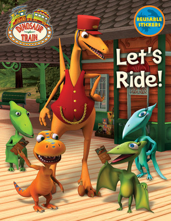 Let's Ride! (Dinosaur Train) by