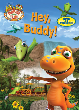 Hey, Buddy! (Dinosaur Train) by Mona Miller