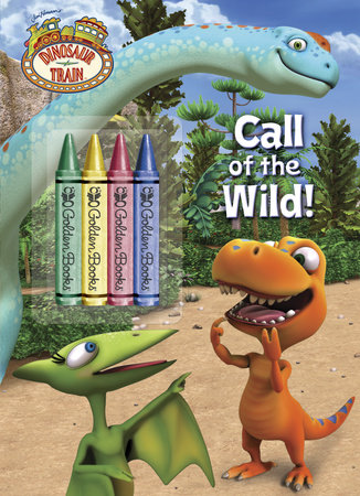 Call of the Wild! (Dinosaur Train) by