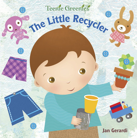 The Little Recycler by Jan Gerardi
