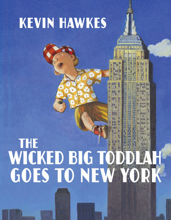 The Wicked Big Toddlah Goes To New York by