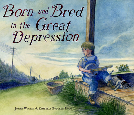 Born and Bred in the Great Depression by
