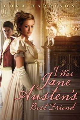 I Was Jane Austen's Best Friend by