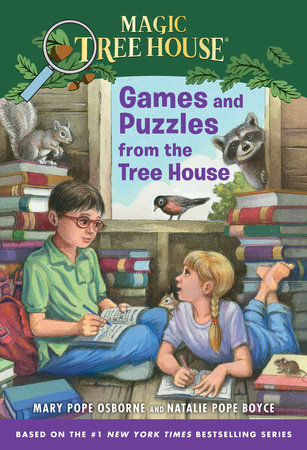 Magic Tree House: Games and Puzzles from the Tree House by Mary Pope Osborne and Natalie Pope Boyce
