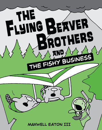 The Flying Beaver Brothers and the Fishy Business by