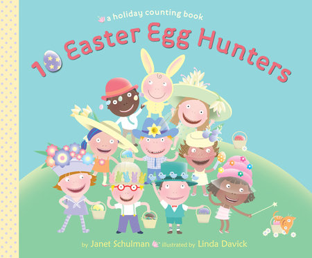10 Easter Egg Hunters by Janet Schulman
