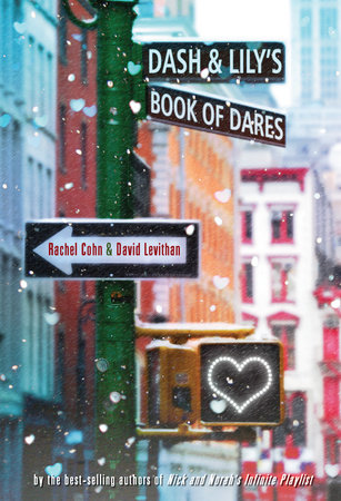 Dash & Lily's Book of Dares by David Levithan and Rachel Cohn
