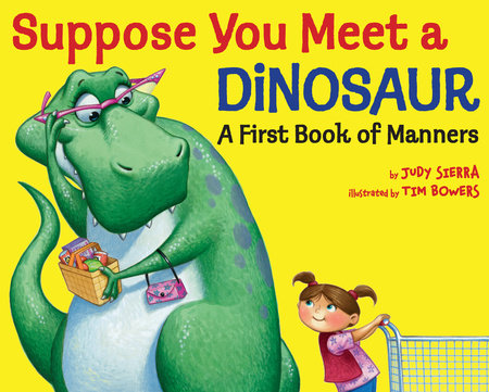 Suppose You Meet a Dinosaur: A First Book of Manners by Judy Sierra