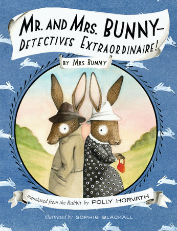 Mr. and Mrs. Bunny--Detectives Extraordinaire! by
