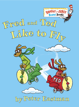 Fred and Ted like to Fly by