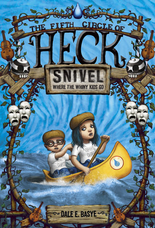 Snivel: The Fifth Circle of Heck by