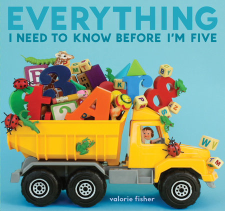 Everything I Need to Know Before I'm Five by